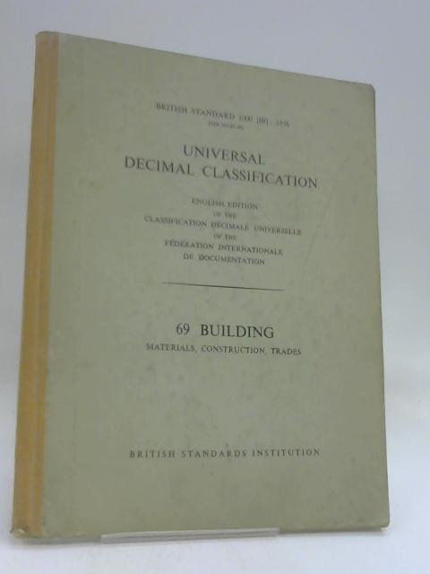 Universal Decimal Classification: 69 Building by B.S.I.