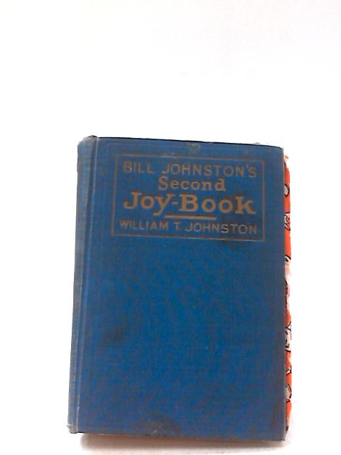 Bill Johnston's Second Joy Book by Johnston, William T