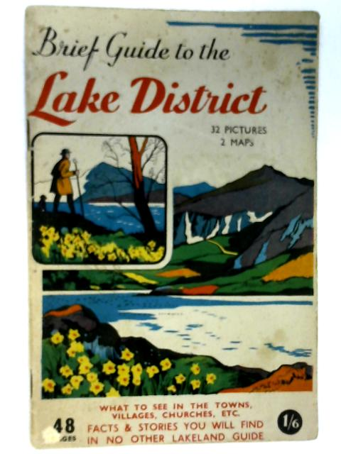 The Visitors' Brief Guide to the Lake District by Eric R. Delderfield