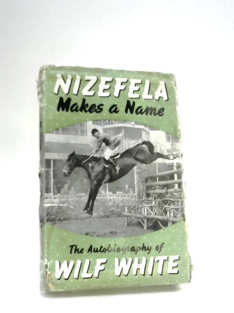 Nizefela: Makes A Name by White, Wilf