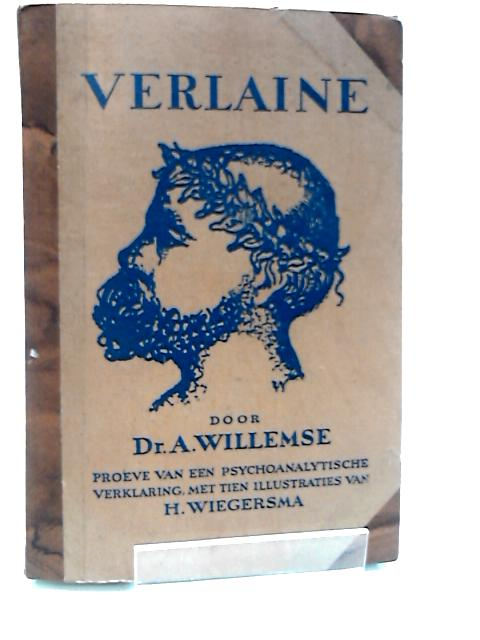 Paul Verlaine. Proeve Van Een Psychoanalytische Verklaring. With associated ephemera (letters Etc.) by Dr A Willemse