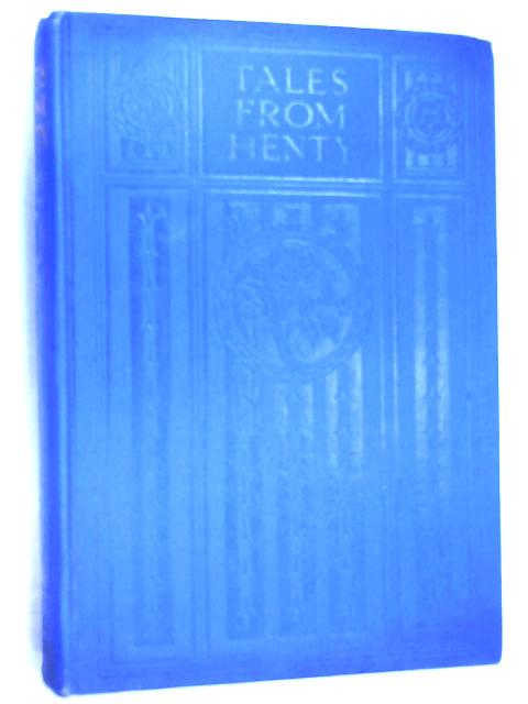 Tales from the Works of G. A. Henty by G. A. Henty