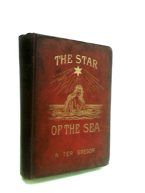 The Star of the Sea: a historical novel by Gregor, N. Ter.