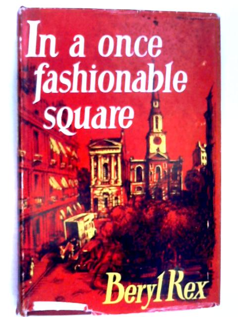 In a Once Fashionable Square by Beryl Rex