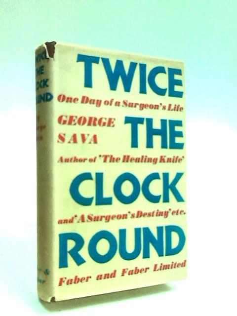 Twice The Clock Round by Sava, George.