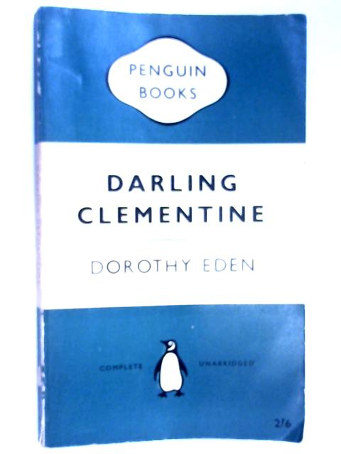 Darling Clementine by Eden, Dorothy