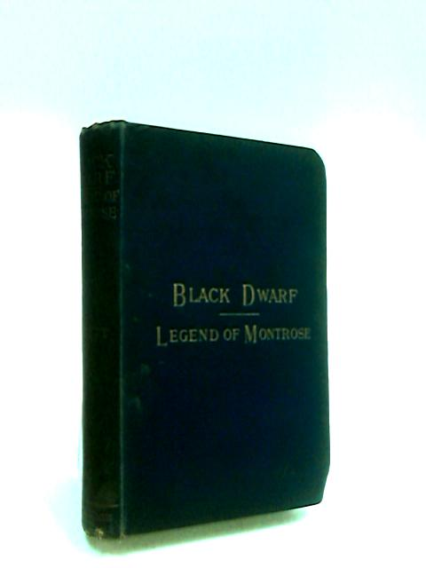 The Black Dwarf: And A legend of Montrose (Waverley novels) by Scott, Walter