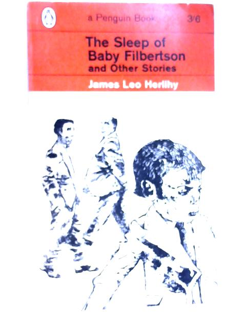 The Sleep of Baby Filbertson and Other Stories by Herlihy, James Leo