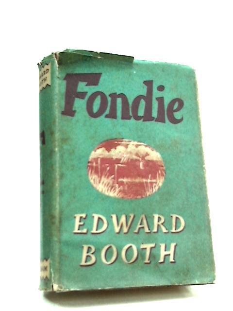 Fondie by Edward C. Booth