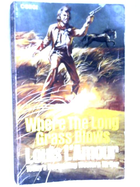 Where the Long Grass Blows by L'Amour, Louis