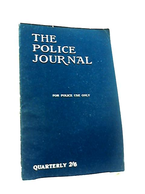 The Police Journal. Vol XXIV, No.3 July-Sept, 1951 by Anon