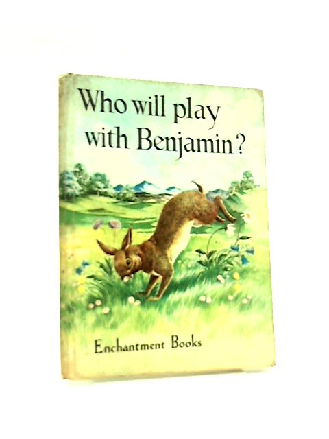Who will Play with Benjamin? by Dora Castley et al