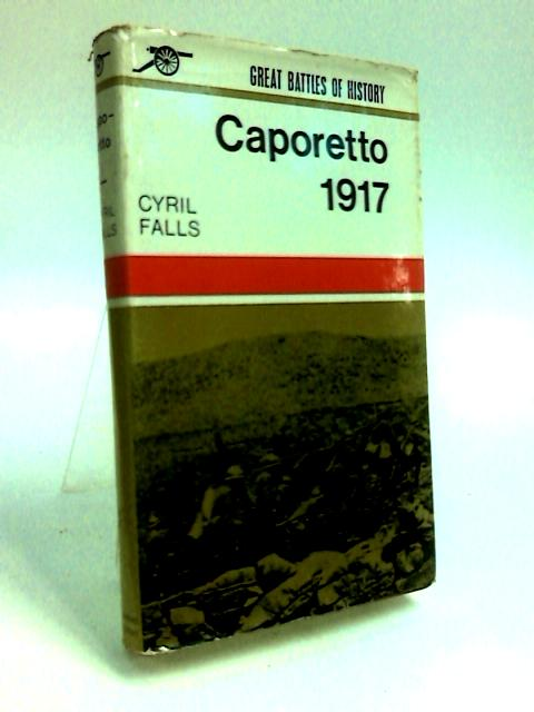 Caporetto 1917 (Great battles of history series) by Falls, Cyril