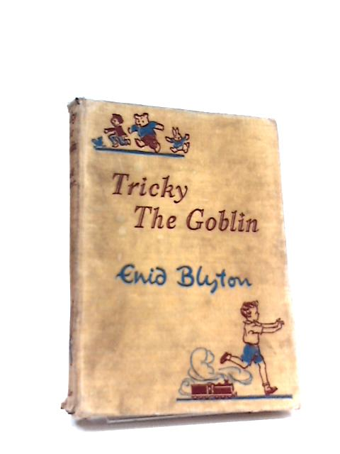 Tricky the Goblin by Enid Blyton
