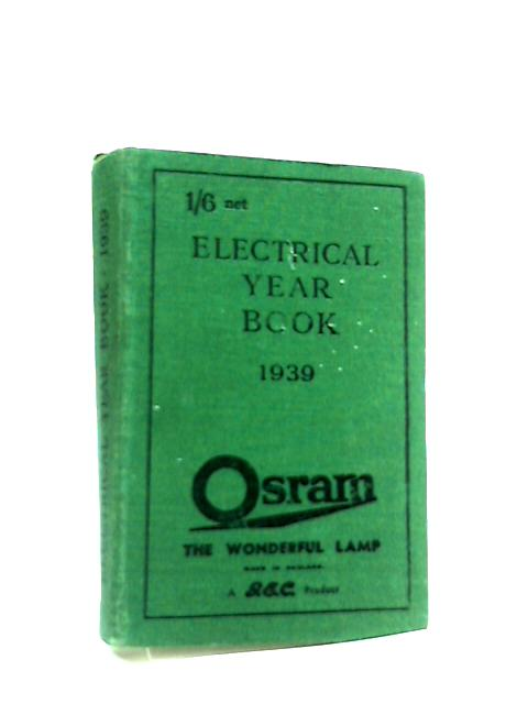 The Electrical Year Book 1939 by Not Stated