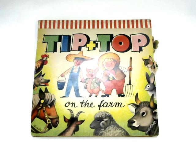 Tip + Top: On the Farm by Anon