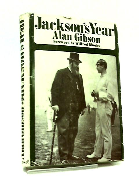 Jackson's Year - The Test Matches of 1905 by Alan Gibson