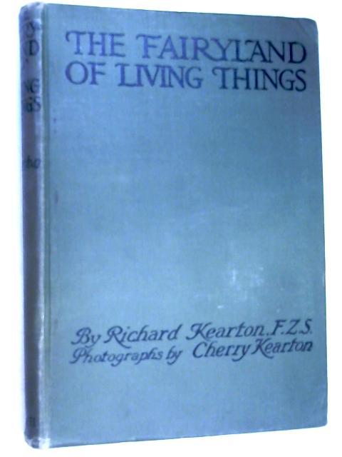 The Fairyland of Living Things by Richard Kearton