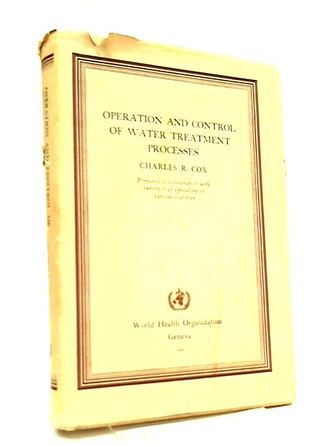 Operation and Control of Water Treatment Processes by C. R. Cox