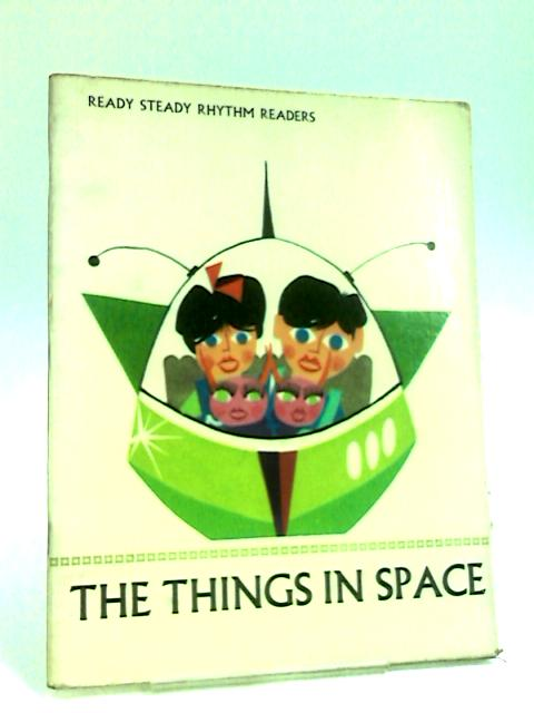 The Things in Space (Ready Steady Rhythm Readers) by Bakewell, Yarr & Smith