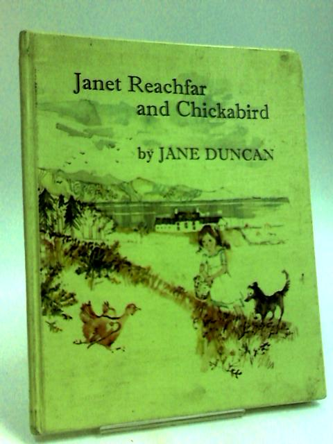 Janet Reachfar Chickabird by Duncan, Jane.
