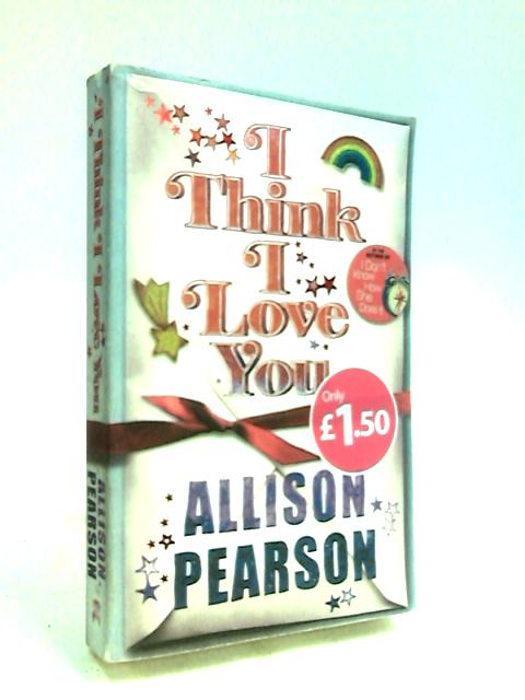 I Think I Love You by Pearson, Allison