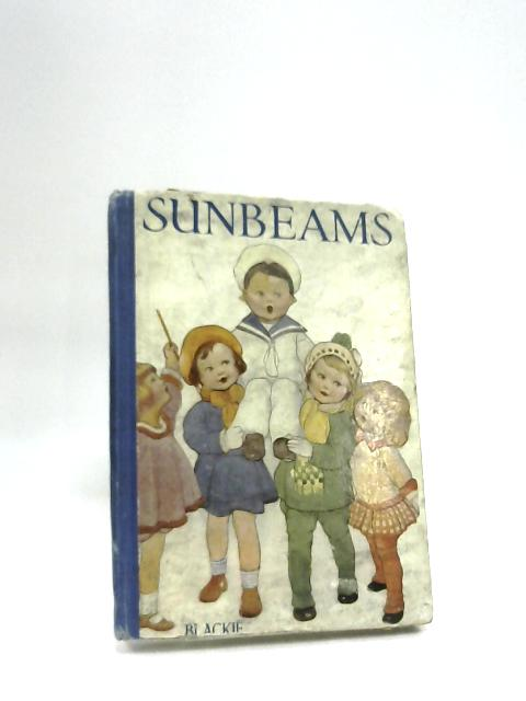 Sunbeams: Pictures, Stories, And Verse by Various