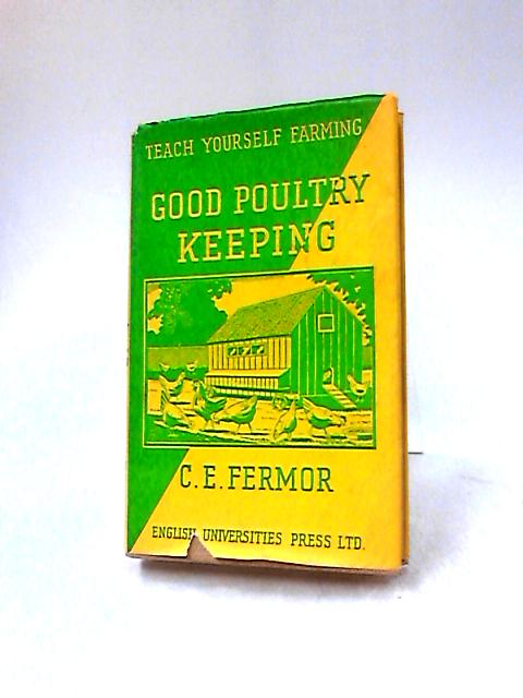Good Poultry Keeping by C. E.  Fermor