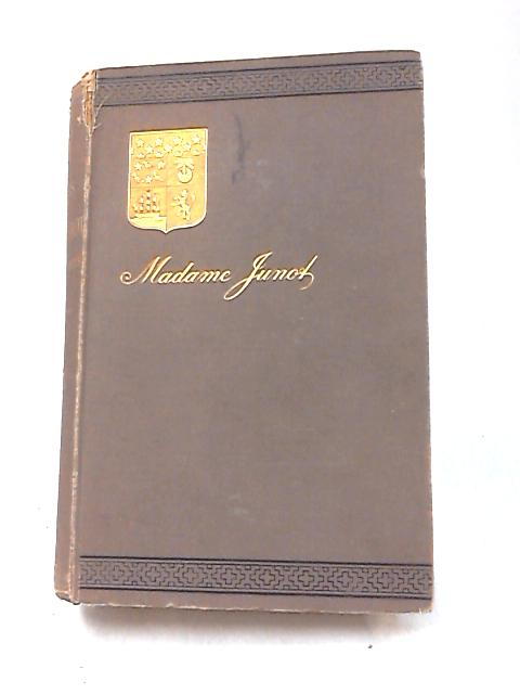 Memoirs of Madame Junot, Vol III by Madame Junot
