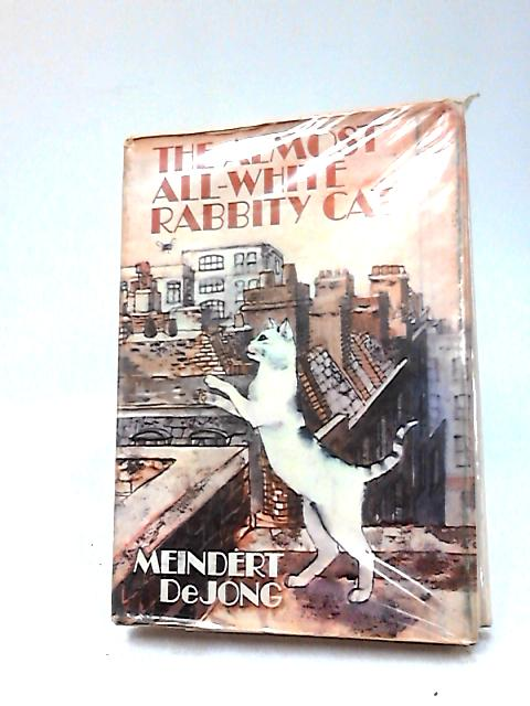 The Almost All-White Rabbity Cat by Dejong, Meindert