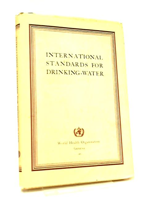 International Standards for Drinking Water By Not Stated