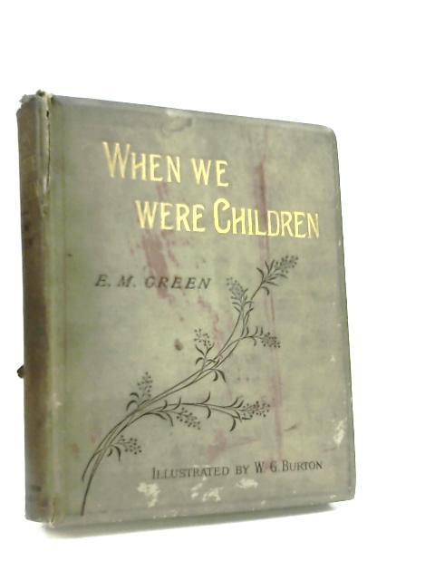 When We Were Children by Edith M. Green