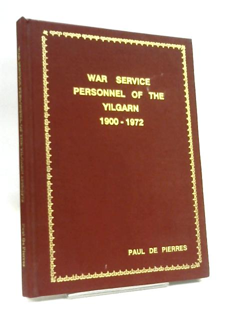 War Service Personnel Of The Yilgarn 1900-1972 By Pierres, P.