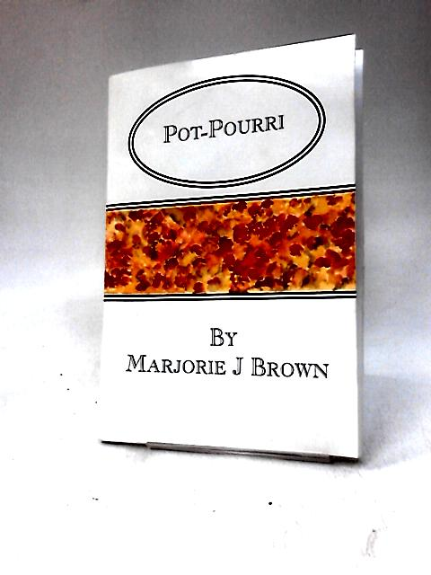 Pot-Pourri by Marjorie Brown