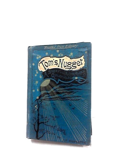 Tom's Nugget by J. F. Hodgetts