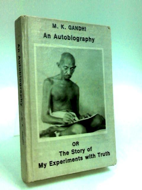 M. K. Gandhi an Autobiography by Gandhi, M. K.
