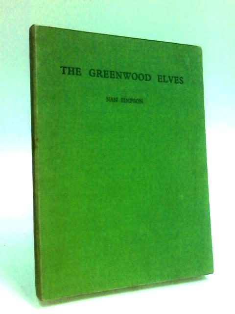The Greenwood Elves: Volume I by Simpson, Nan