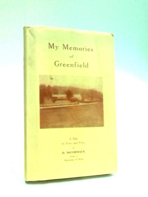 My Memories of Greenfield: A Tale in Verse and Prose by McCormack, David