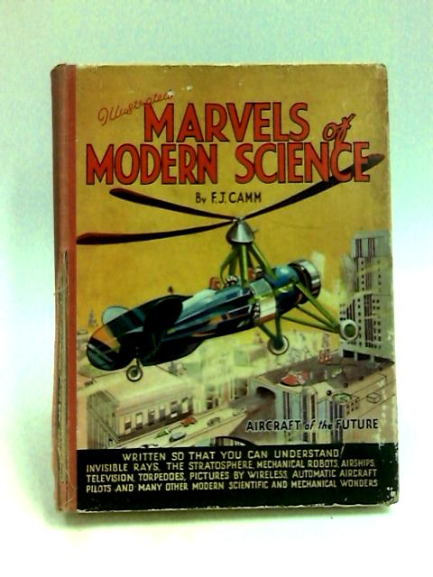 Illustrated Marvels of Modern Science by Camm, F. J.