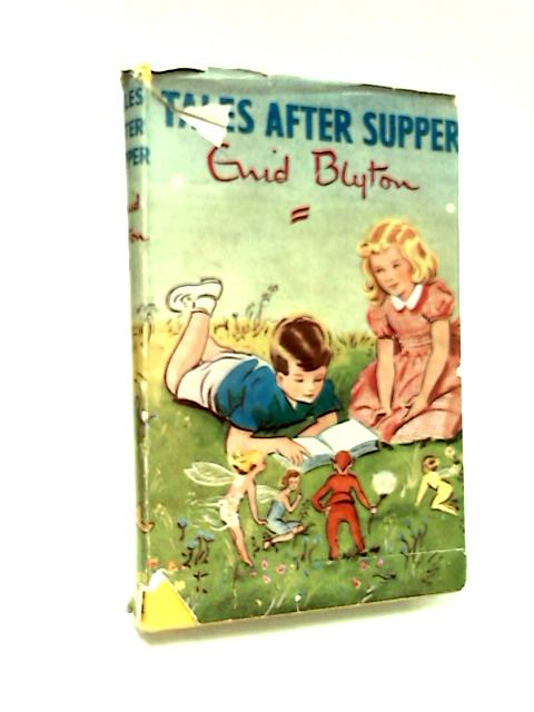 Tales After Supper by Enid Blyton