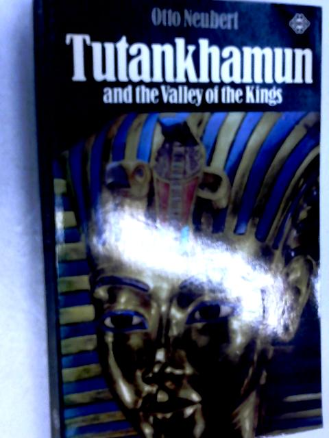 Tutankhamun and the Valley of the Kings by Otto Neubert