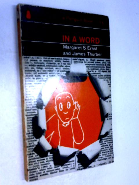 In a Word by MARGARET S.ERNST and JAMES THURBER