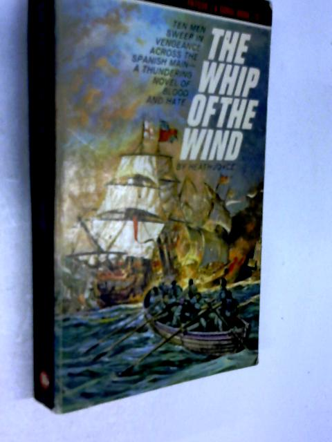 The Whip Of The Wind by Heath Joyce