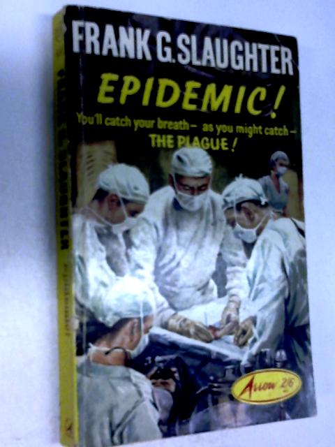 Epidemic! by Frank Gill Slaughter