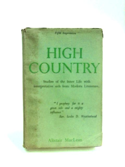 High Country Studies of the Inner Life with Interpretative Aids from Modern Literature by Maclean, A.