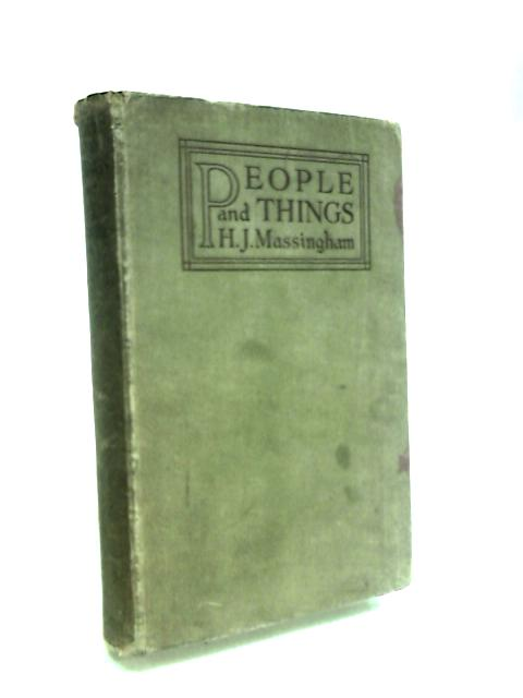 People and Things: an attempt to connect art and humanity by Massingham, H. J.
