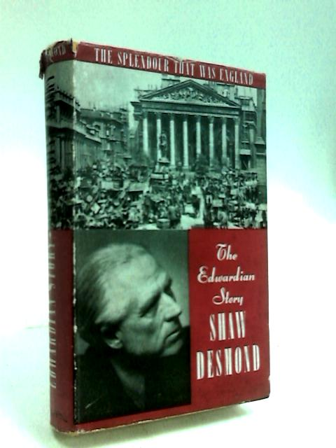 The Edwardian Story. by Desmond, Shaw.