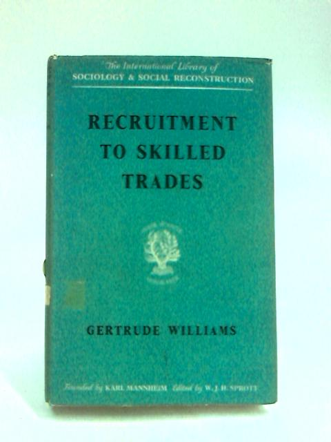 Recruitment to Skilled Trades (International Library of Society) by Williams, Gertrude