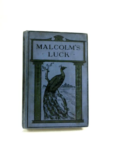 Malcolm's Luck or, the Cricket Green by Hon. I. Plunket