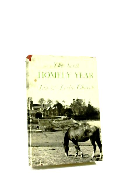 The Sixth Homely Year by Ida and Leslie Church